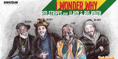 I Wonder Why – Il nuovo singolo dei Red Stripes con U Roy & Big Youth