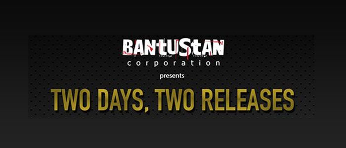 Bantustan Corporation presenta: Two days, Two releases