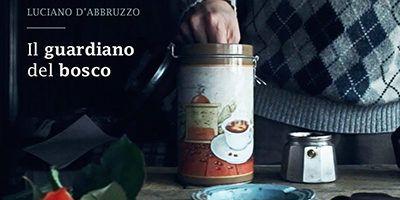 Il Guardiano del Bosco  Il nuovo video di Luciano D'Abbruzzo